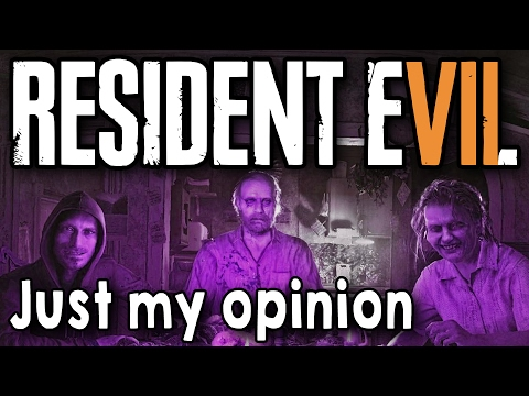 Resident Evil 7: Biohazard - Just My Opinion | Silvermania