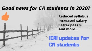 ICAI good news coming for students in 2020 ! Positive outlook!