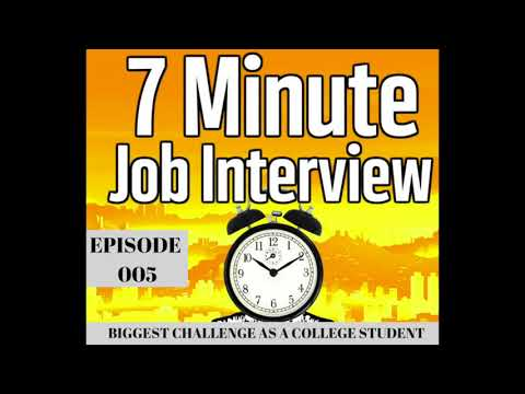 Biggest Challenge As a College Student - 7 Minute Job Interview