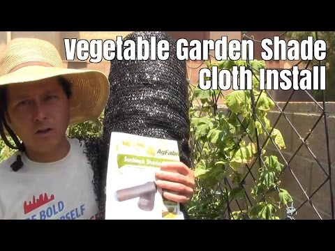 Garden Shade Cloth Install to Protect Vegetables from Heat