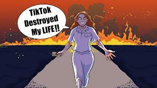 TikTok Distroyed My Life