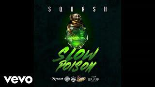 Squash - Slow Poison (Official Audio)