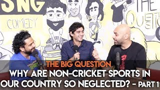 Sng Why Are Non cricket Sports In Our Country So Neglected Feat Gaurav Kapur S2 Ep 13 Part 1