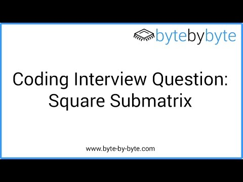 Interview Question: Square Submatrix