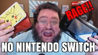 NINTENDO SWITCH RAGE!!! NO SWITCH UNBOXING FOR FRANCIS!