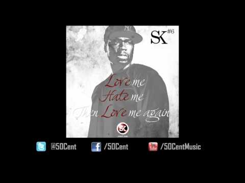 Love, Hate, Love by 50 Cent (Street King Energy Track #6)   50 Cent Music