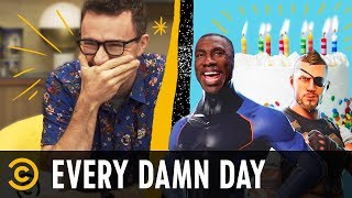 """In Praise of """"That Ain't No Problem"""" & Happy Birthday, """"Fortnite"""" - Every Damn Day"""