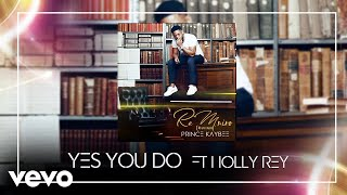 Prince Kaybee - Yes You Do (Audio) ft. Holly Rey