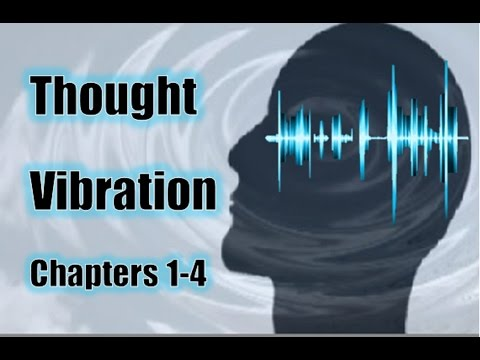 Thought Vibration - The Law of Attraction in the Thought World - Thought Waves & Mind Building