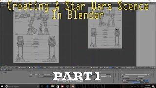 Creating a Star Wars Scene: Part 1