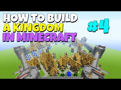 How to build a Kingdom in Minecraft - Part 4