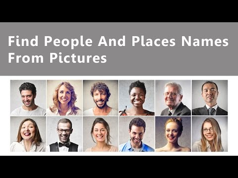 Find People & Places Names From Pictures