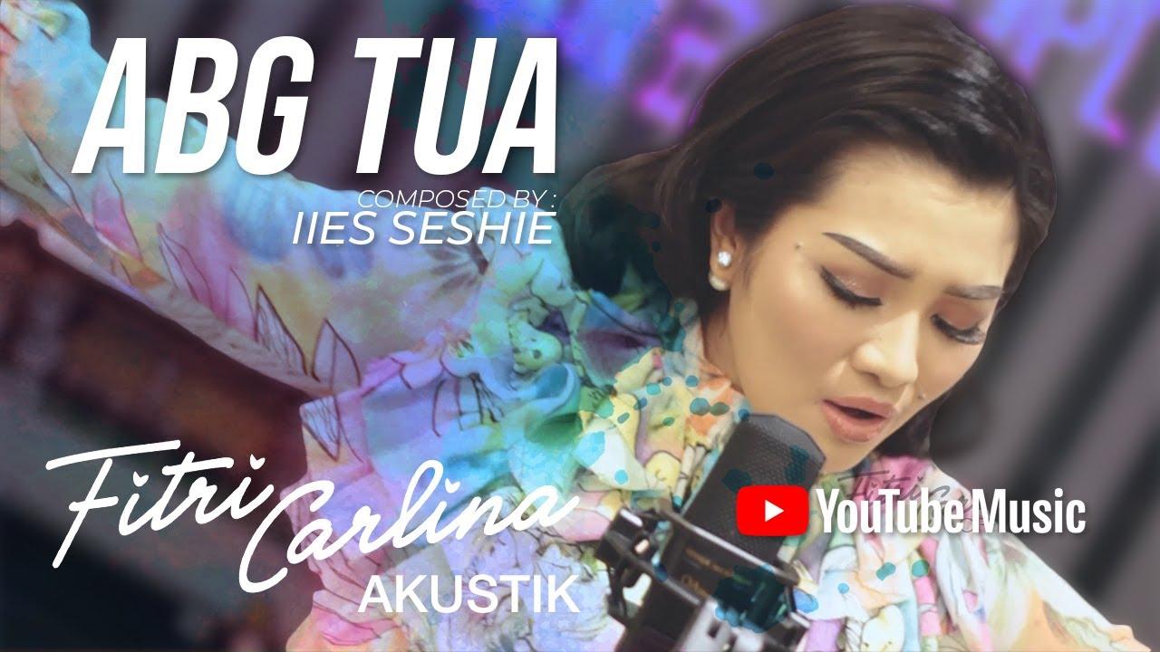 """Fitri Carlina - ABG Tua (Fitcar Akustik)"