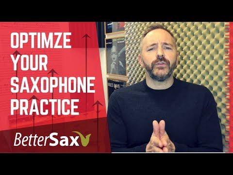 Optimize Your Saxophone Practice Session