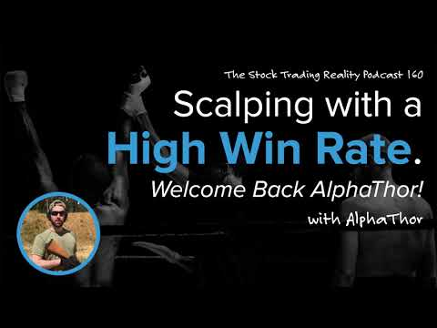 Scalping with a High Win Rate. Welcome Back AlphaThor! (audio only)