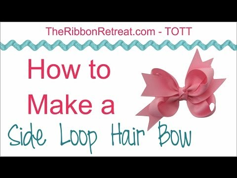How to Make a Side Loop Hair Bow - TOTT Instructions