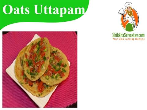 Oats Uttapam Recipe in Hindi ओट्स उत्तपम बनाने की विधि   How to Make Oats Uttapam at Home Hindi