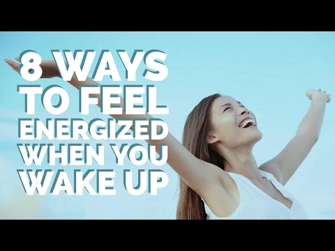 8 Ways To Feel Energized When You Wake Up