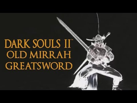 Dark Souls 2 Old Mirrah Greatsword Tutorial (dual wielding w/ power stance)
