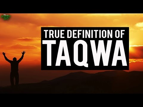 The True Definition of Taqwa