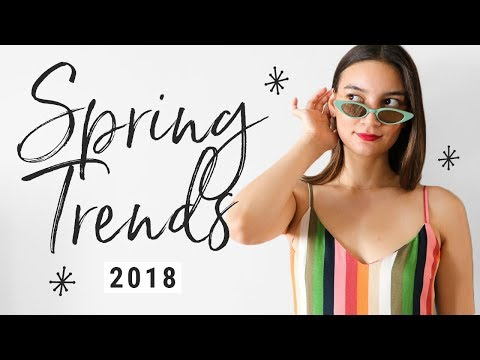 Top 12 Spring 2018 Trends to Add to Your Shopping List TODAY!