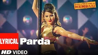 Lyrical: Parda Song | Once Upon A Time In Mumbai | Ajay Devgn, Kangana Ranaut