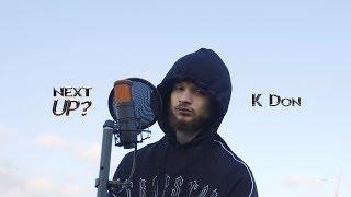 K Don - Next Up? [S2.E7] | @MixtapeMadness