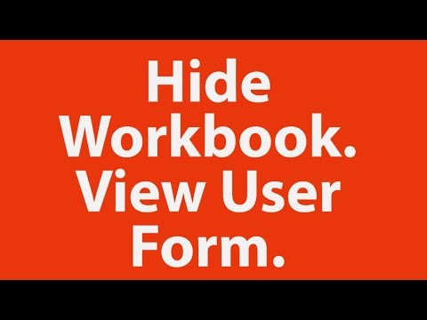 Automatically Hide Workbook in Background and View only User Form