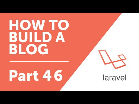 Part 46 - Image Upload for Posts [How to Build a Blog with Laravel 5 Series]