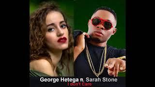I Dont Care   George Hetega ft  Sarah Stone