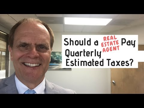 Should A Real Estate Agent Pay Quarterly Estimated Taxes?
