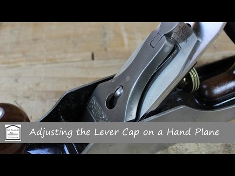 Adjusting the Lever Cap on a Hand Plane