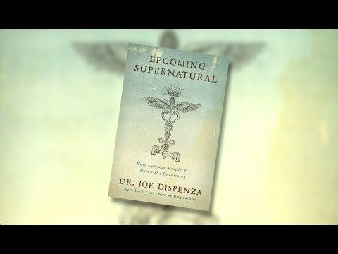 Becoming Supernatural | Dr. Joe Dispenza