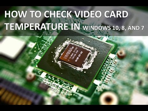 How to check video, graphic card temperature Windows 10, 8, 7