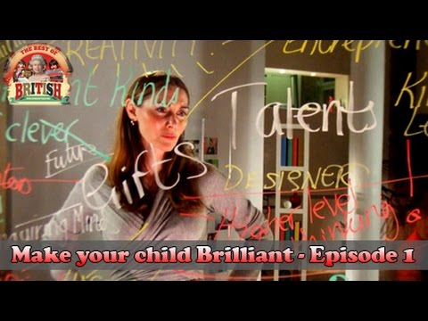 Brain Training Badly Behaving Children - Make Your Child Brilliant (Episode 1)