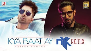 Harrdy Sandhu - Kya Baat Ay   DJ NYK Remix