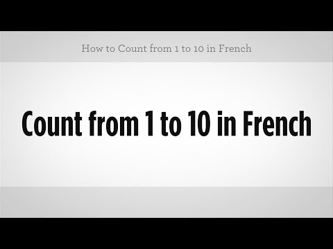 How to Count from 1 to 10 in French | French Lessons