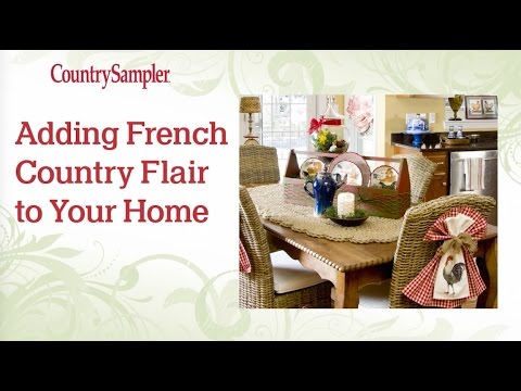 Add French Country Flair to Your Home