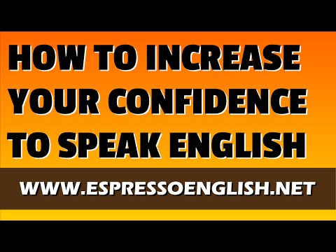 How to Increase Your Confidence to Speak English