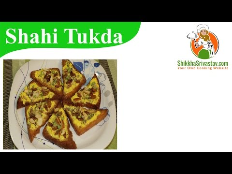 शाही टुकड़ा बनाने की विधि Shahi Tukda Recipe in Hindi | How to Make Shahi Tukda with Milkmaid at Home