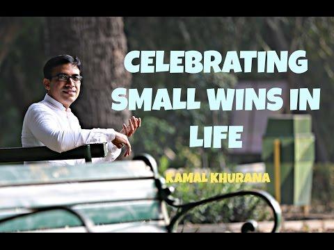 "CELEBRATING-SMALL WINS IN LIFE - KAMAL KHURANA (""CELEBRATING SMALL WINS IN LIFE"")"