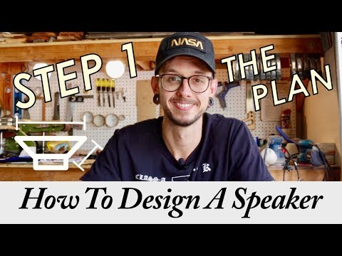 How To Design Your Own Speakers In 6 Steps || Step 1 - The Plan