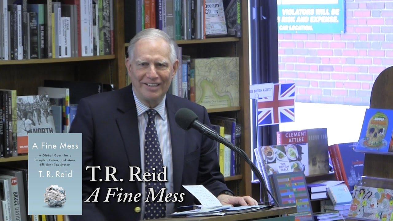 """T.R. Reid, """"A Fine Mess"""""""