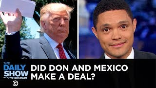 Trumpdates: Murky Mexico Deal, Love Notes from North Korea & Bitter Words for Biden   The Daily Show