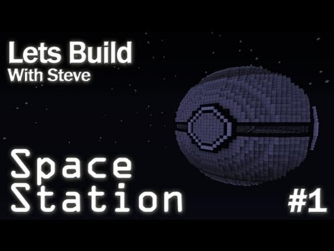 Lets Build a Space Station #1