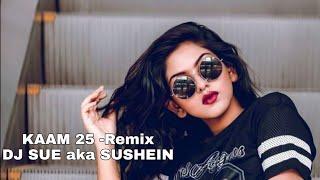 Kaam 25 (Remix) - DJ SUE aka SUSHEIN(DjFaceBook.IN).mp3