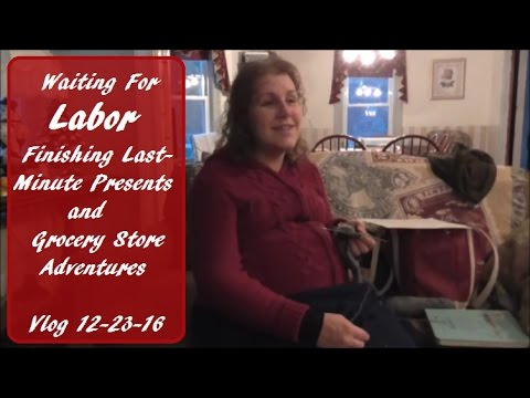 Vlog 12-23-16 Waiting For Labor To Resume, Keeping Myself Busy