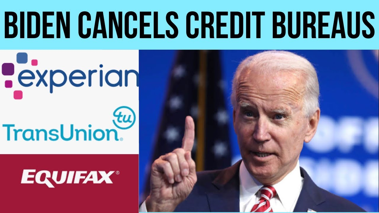 President Biden to Cancel the Credit Bureaus! (Must Watch!)