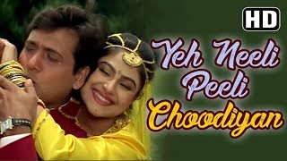 Yeh Neeli Peeli Choodiyan , Ekka Raja Rani , Govinda , Ayesha Julka , Bollywood Songs