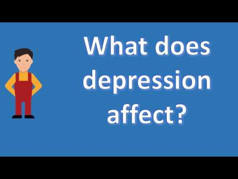 What does depression affect ? | BEST Health Channel & Answers